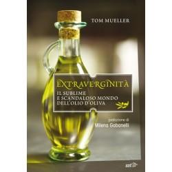 Extraverginità. Il sublime e scandaloso mondo dell'olio d'oliva - Tom Mueller